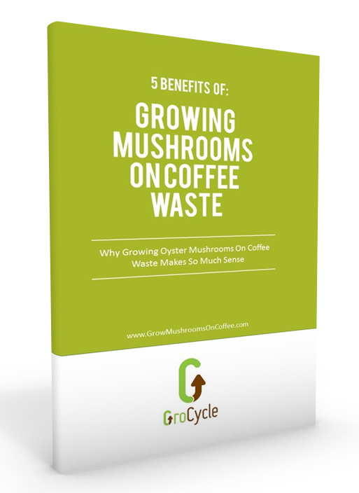 GroCycle eBook 5 benefits to growing mushrooms on coffee